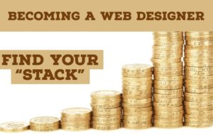 """Image of stacked coins and the title Becoming a Web Designer and Find Your """"Stack"""""""